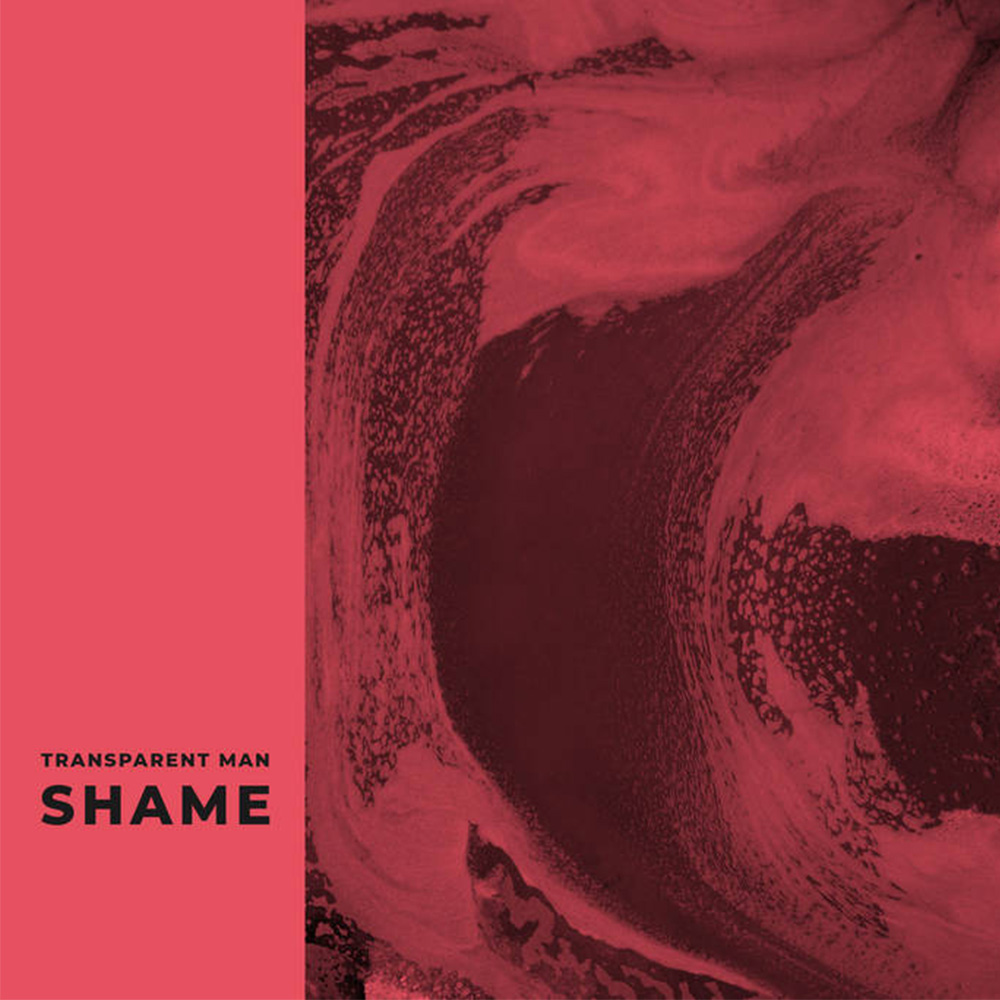 Transparent Man Shame Radio Nowhere